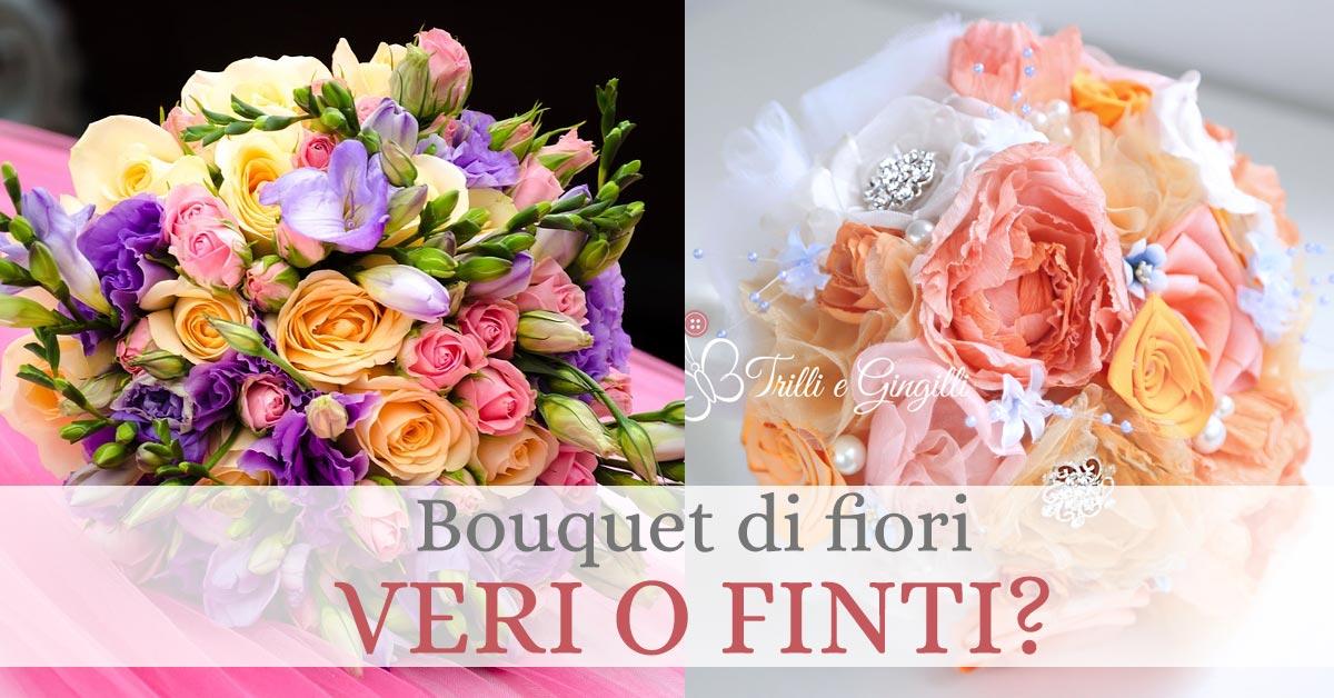 Bouquet Sposa Vero O Finto.Bouquet Fiori Finti O Veri Qual E Il Piu Adatto A Te